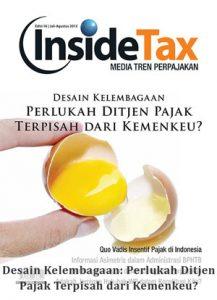 Inside Tax Edisi 16 - Desain Kelembagaan: Perlukah Ditjen Pajak Terpisah dari Kemenkeu?