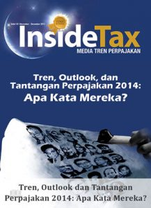 Inside Tax Edisi 18 - Tren, Outlook dan Tantangan Perpajakan 2014: Apa Kata Mereka?