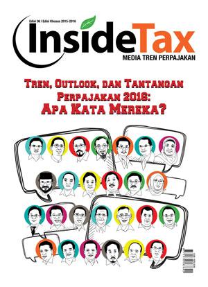 Inside Tax Edisi 36 - Tren, Outlook, dan Tantangan Perpajakan 2016: Apa Kata Mereka?