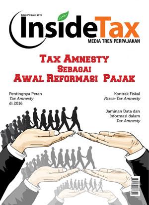 Inside Tax Edisi 37 - Tax Amnesty sebagai Awal Reformasi Pajak
