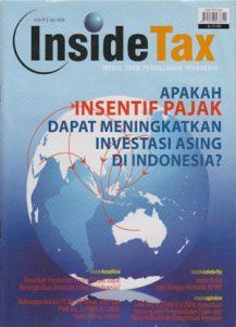 Inside Tax Edisi 6 - Apakah Insentif Pajak Dapat Meningkatkan Investasi Asing Di Indonesia?