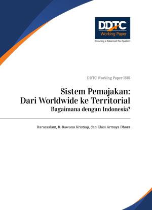 Working Paper - Sistem Pemajakan: Dari Worldwide ke Territorial Bagaimana dengan Indonesia?