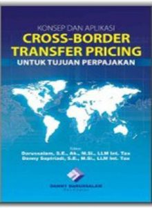 Konsep dan Aplikasi Cross-Border Transfer Pricing Untuk Tujuan Perpajakan