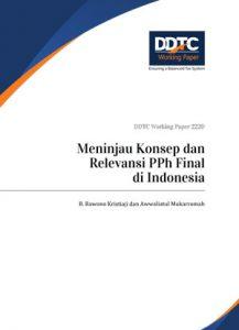 Working Paper - Meninjau Konsep dan Relevansi PPh Final di Indonesia