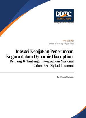 DDTC-Working-Paper-Inovasi Kebijakan Penerimaan Negara dalam Dynamic Disruption