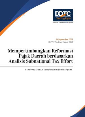 Working Paper - Mempertimbangkan Reformasi Pajak Daerah berdasarkan Analisis Subnational Tax Effort